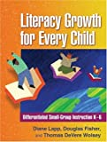 Literacy Growth for Every Child: Differentiated Small-Group Instruction K-6 (Solving Problems in the Teaching of Literacy)