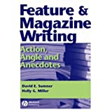 Feature and Magazine Writing: Action, Angle and Anecdotes ~ David E. Sumner