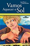 img - for Vamos Aquecer o Sol (Portuguese Edition) book / textbook / text book