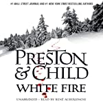 White Fire: Agent Pendergast, Book 13 | Douglas Preston,Lincoln Child