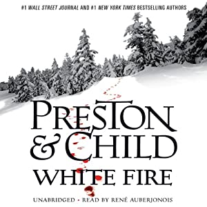 White Fire: Agent Pendergast, Book 13 | [Douglas Preston, Lincoln Child]