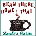 Bean There, Done That: Maggy Thorsen (       UNABRIDGED) by Sandra Balzo Narrated by Karen Savage