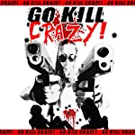 Go Kill Crazy! | Bryan Smith