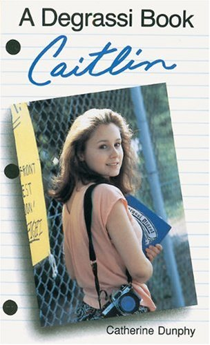 Caitlin (Degrassi Junior High): Catherine Dunphy: 9781550282559: Amazon.com: Books