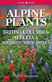 Alpine Plants of British Columbia, Alberta and Northwest North America