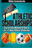 Lynn West Athletic Scholarships: Step By Step Blueprint For Playing College Sports