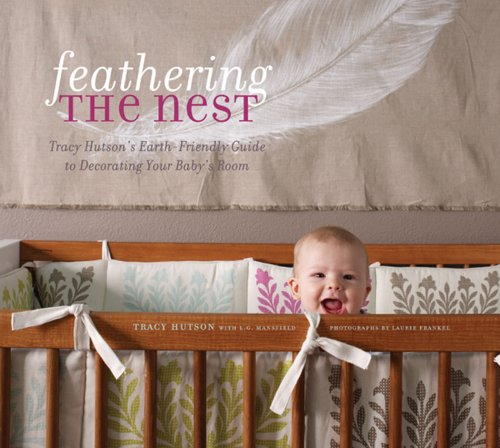 Feathering The Nest: Tracy Hutson'S Earth-Friendly Guide To Decorating Your Baby'S Room back-79843