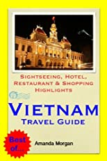Vietnam Travel Guide - Sightseeing, Hotel, Restaurant & Shopping Highlights (Illustrated)