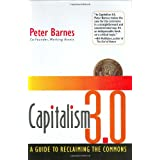 Capitalism 3.0: A Guide To Reclaiming The Commons (Bk Currents)by Peter Barnes