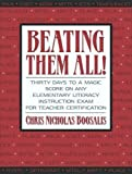 img - for Beating Them All! Thirty Days to a Magic Score on Any Elementary Literacy Instruction Exam for Teacher Certification 1st (first) by Boosalis, Chris Nicholas (2003) Paperback book / textbook / text book