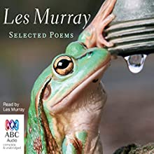 Les Murray: Selected Poems Audiobook by Les Murray Narrated by Les Murray