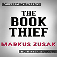 The Book Thief by Markus Zusak: Conversation Starters Audiobook by  dailyBooks Narrated by Bryan Nyman
