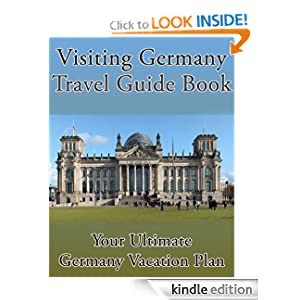 Visiting Germany Travel Guide Book: Your Ultimate Germany Vacation Plan