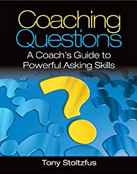 Coaching Questions: A Coach's Guide to Powerful Asking Skills (English Edition)