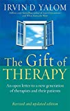 The Gift Of Therapy: An open letter to a new generation of therapists and their patients: Reflections on Being a Therapist