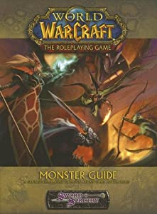 World of Warcraft: Monster Guide (Sword & Sorcery) by Jackie Cassada, Brandon Crowley and Richard Farrese