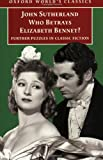 Who Betrays Elizabeth Bennet?: Further Puzzles in Classic Fiction (Oxford World's Classics) (0192838849) by Sutherland, John