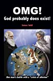 OMG! - God probably does exist!