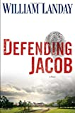 img - for By William Landay Defending Jacob: A Novel (1st Edition) book / textbook / text book