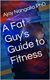 A Fat Guys Guide to Fitness