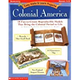 Easy Make & Learn Projects: Colonial America: 18 Fun-to-Create Reproducible Models that Bring the Colonial Period to Life ~ Donald M. Silver