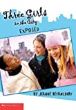 Three Girls In The City #2 Exposed (0439498406) by Betancourt, Jeanne