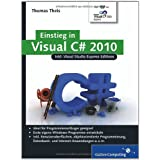 "Einstieg in Visual C# 2010: Inkl. Visual Studio Express Editions (Galileo Computing)von ""Thomas Theis"""