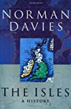 The Isles: A History (0195148312) by Norman Davies