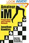 Amateur to IM: Proven Ideas and Train...