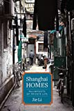 "Jie Li, ""Shanghai Homes: Palimpsests of Private Life"" (Columbia UP, 2015)"