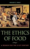 img - for The Ethics of Food: A Reader for the Twenty-First Century book / textbook / text book