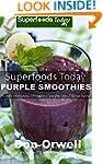 Superfoods Today Purple Smoothies: En...