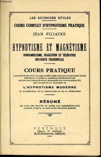 Жан Филиатре. Гипнотизм и магнетизм. Полный Курс.1905