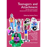 Teenagers and Attachment: Helping Adolescents Engage with Life and Learningby Margot Sunderland