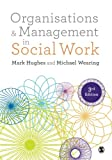 img - for Organisations and Management in Social Work: Everyday Action for Change book / textbook / text book