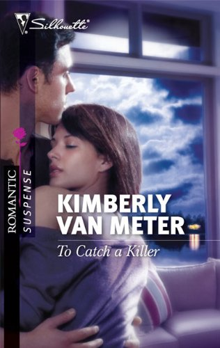 Image of To Catch a Killer (Silhouette Romantic Suspense)