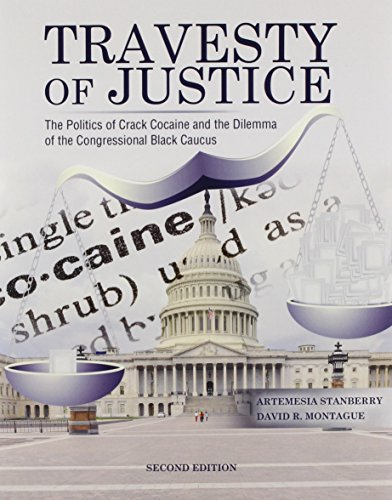 Travesty of Justice: The Politics of Crack Cocaine and the Dilemma of the Congressional Black Caucus PDF