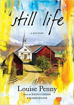 By Louise Penny:Still Life (An Inspector Armand Gamache, Three Pines