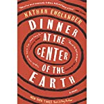 Dinner at the Center of the Earth: A Novel | Nathan Englander