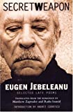 Secret Weapon: Selected Late Poems of Eugen Jebeleanu
