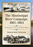 img - for The Mississippi River Campaign, 1861-1863: The Struggle for Control of the Western Waters book / textbook / text book