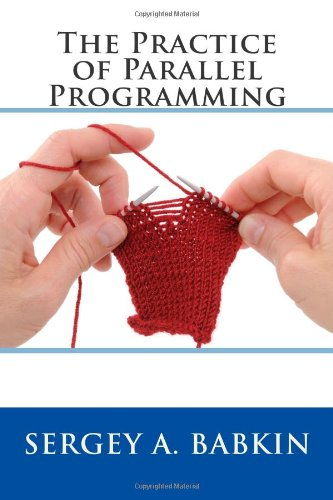 The Practice of Parallel Programming