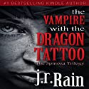 The Vampire With the Dragon Tattoo: Spinoza Trilogy, Book 1