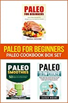 Paleo For Beginners: Paleo Cookbook Box Set: 120 Easy And Delicious Paleo Recipes For Weight Loss And Healthy Living (paleo Diet Cookbook)