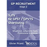 GP ST Stage 2: SJTs for GPST / GPVTS Shortlisting (Situational Judgement Tests, Professional Dilemmas)by Olivier Picard