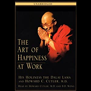 The Art of Happiness at Work | [The Dalai Lama, Howard C. Cutler]