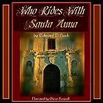 Who Rides with Santa Ana | Edward D. Hoch
