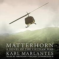 Matterhorn: A Novel of the Vietnam War (       UNABRIDGED) by Karl Marlantes Narrated by Bronson Pinchot