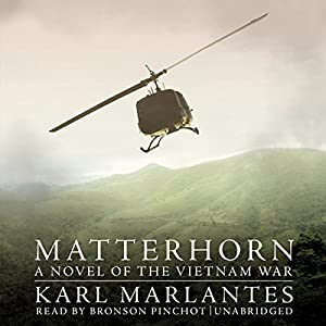 Matterhorn: A Novel of the Vietnam War Audiobook by Karl Marlantes Narrated by Bronson Pinchot
