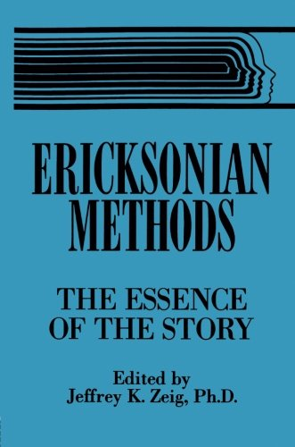 Ericksonian Methods: The Essence Of The Story From Routledge